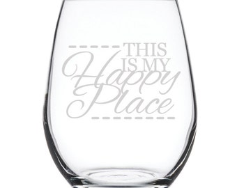 Stemless White Wine Glass-17 oz.-7855 This is my Happy Place
