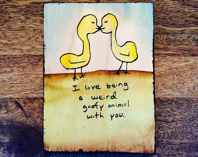 Being Weird With You...
