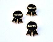 Award Ribbon Enamel Pin AVERAGE Gold Lapel Pin Neon Pink or Black Gifts under 10