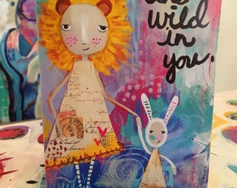 Art Block - Keep the wild in you inspirational mounted art print on wood