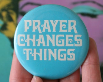 1980s Vintage PRAYER CHANGES THINGS Button Pin.retro accessories. kitsch. flair. jewelry. 80s accessories. funky. religious. blue. God. pray