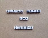 Custom order for Lisbeth