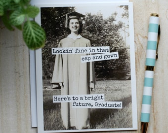 Card #353 - Lookin' Fine In That Cap And Gown - Here's To A Bright Future, Graduate! - Blank Inside Graduation Greeting