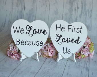 Engagement Signs/Wedding Signs/Photography Props-We Love Because/ He First Loved Us-Your Choice of Colors- Ships Quickly