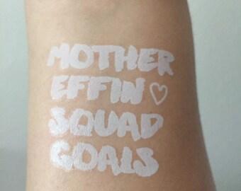 WHITE Squad Goals Bachelorette Tattoos