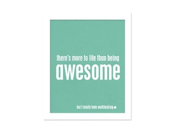 Being Awesome Funny Typography Print - Funny Humor Cheeky Snarky Modern Aqua Art Typography Print Funny Art Print Awesome Art Print