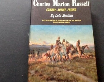 cowboy gift charles marion russell cowboy artist friend by lola shelton HB illustrated rare horse book