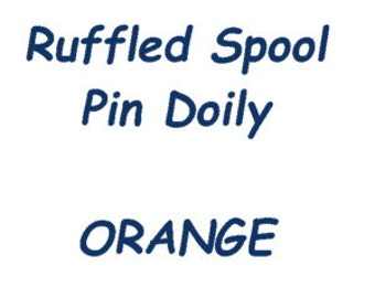RUFFLED Spool Pin Doily (Orange)