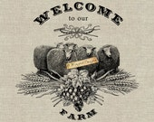 Welcome to Our Farm. Instant Download Digital Image No.388 Iron-On Transfer to Fabric (burlap, linen) Paper Prints (cards, tags)