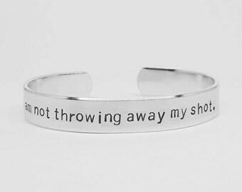 I am not throwing away my shot : Hand Stamped Aluminum Hamilton Musical quote cuff by fandomonium