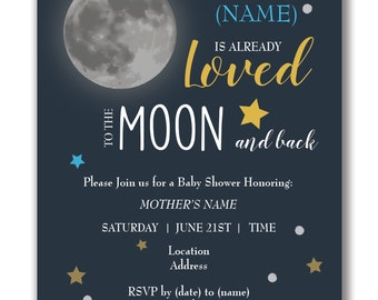 Customizable Loved To The Moon Baby Shower Invitation - [Digital File ONLY]