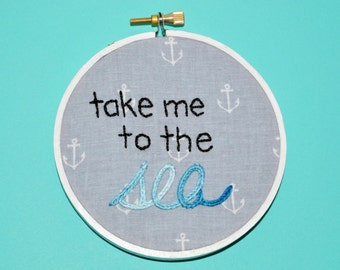 Embroidery Hoop Art // Take Me to the Sea - Hand Embroidered Wall Decor - Beach Decor - Beach Lover's Gallery Art - Made to Order