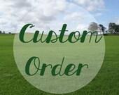 Custom order for Kristen