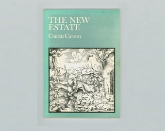 The New Estate , Poems by Ciaran Carson, Irish Poet, 1976 1st American Edition, Wake Forest University Press, Vintage Book Trade Paperback