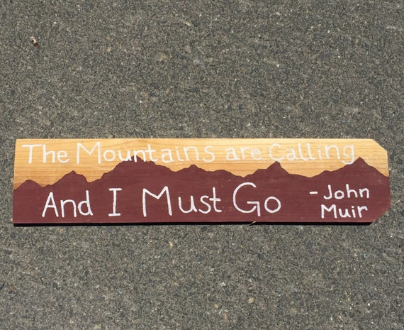 Wood sign wall decor the mountains are calling and i must go for The mountains are calling and i must go metal sign
