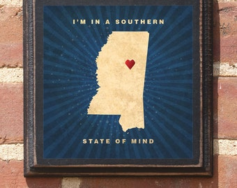 Mississippi MS Southern State of Mind Wall Art Sign Plaque Gift Present Personalized Color Custom Location Jackson Tupelo Gulfport Antiqued