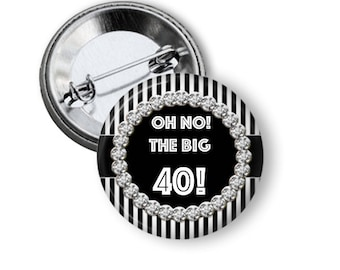 Oh No the Big 40 birthday pinback button badge