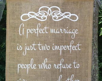 A Perfect Marriage, Two Imperfect People, Burlap Banner, Burlap Wedding, Rustic Wedding, Reception Sign, Burlap Sign, Burlap and Lace