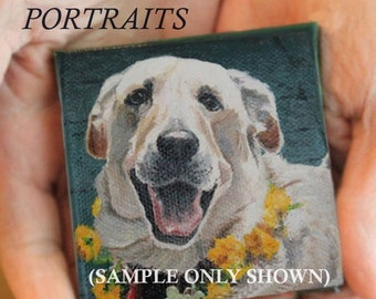 "Best Friend Custom Pet Portrait 3X3"" Acrylic Painting of Your Pet  FREE SHIPPING! (US)"