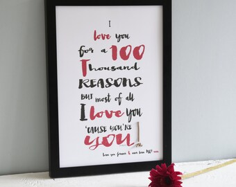 Love Quotes Print, Wall Art Print, I Love You For 100 thousand Reasons Print, Valentines Day, Birthday Gift, Gift for Wife, Gift For Husband