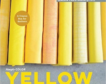 Simply Color: Yellow. A Crayon Box for Quilters Hardcover – 29 May 2015 by Vannessa Christenson