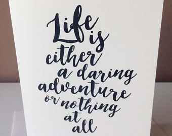 Life is either a daring adventure or nothing at all - inspirational quote - helen keller - calligraphy greeting Card
