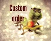 Custom order for Oxana Needle Felted Caterpillar soft sculpture OOAK