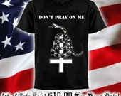 Don't Pray On Me T-shirt