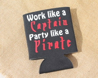 Gasparilla Work Like A Captain Party Like A Pirate Can Holder  - Gasparilla - Pirate Party - Tampa
