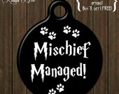 "Funny Pet Tag ""Mischief Managed"" Dog Tag, Personalized Pet Tag,Pet Id, Dog Tag, Pet Tag, Pet Id, Geekery, Harry Potter, Funny Tag DTSA0033"