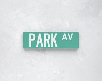 PARK AV - New York City Street Sign - Wood Sign