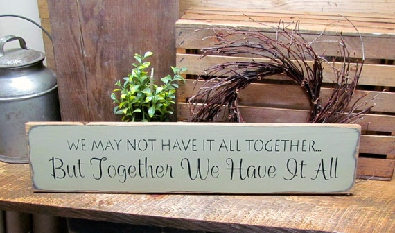 Wooden Family Sign We May Not Have It All Together By