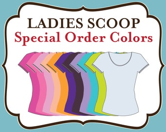 Add On - Ladies Fitted Scoop Special Order Color Shirts