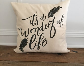 It's a wonderful life pillow cover