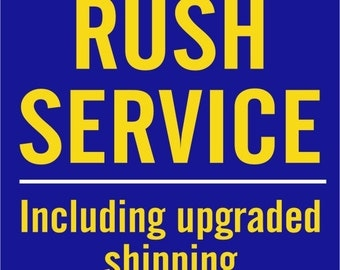 Rush Service with expedited shipping