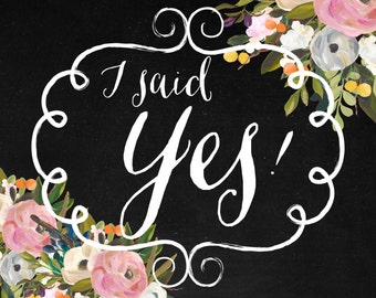 DIGITAL DOWNLOAD -- I said YES! -- photo prop
