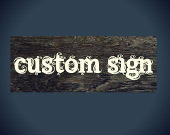 Large Wood Sign,  Wood Sign Quote, Custom Sign, Rustic Wood Sign, Custom Wood Sign with Saying,Larger Wooden Sign, Personalized Sign