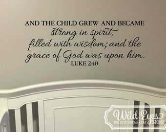 Luke 2:40 Christian Religious Bible verse Vinyl wall art decor the child grew and became strong in spirit