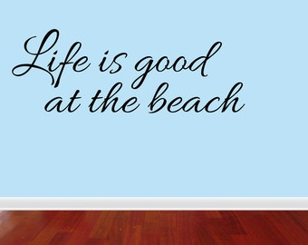 Wall Decal Quote Life Is Good At The Beach Wall Vinyl Home Decor Lettering Graphic Calligraphy (JR989)
