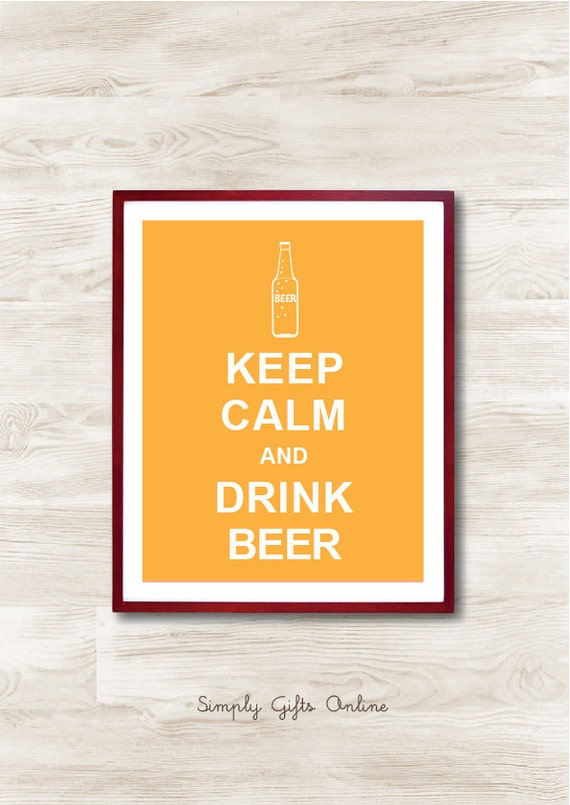 Keep Calm and Drink Beer - Instant Download, Custom Color, Personalized Gift, Inspirational Quote, Keep Calm Poster,Kitchen Decor