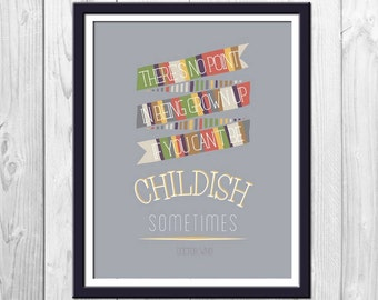 Be Childish - Doctor Who Poster, Doctor Who Quote