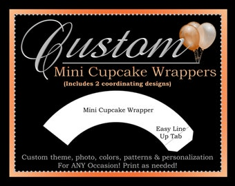 Custom Mini Cupcake Wrappers, Printable Party Decorations, ALL Coordinating Custom Designs Can Be Ordered From This Listing
