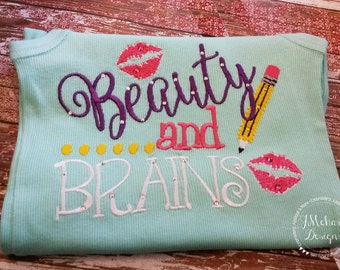 Beauty & Brains - Back to School Embroidered Shirt - Custom Tee