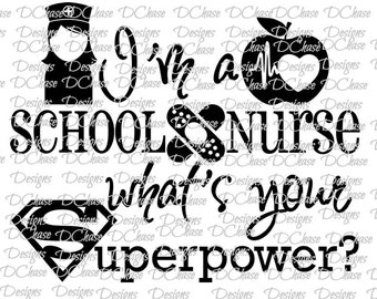 I'm a School Nurse - Female - Black, whats your Superpower. Instant Digital Download SVG cut file • dxf • png • eps • jpeg