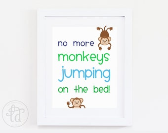 No More Monkeys Jumping on the Bed Print - Nursery Decor - 8 x 10 - INSTANT DOWNLOAD