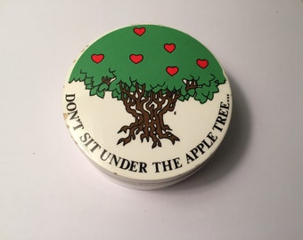 Vintage Dont Sit Under The Apple Tree Dish with Lid