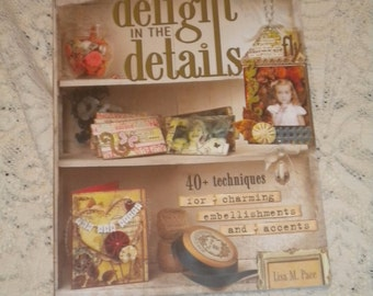 Delight in the Details..Lisa M. Pace..Book..Scrapbooking..Crafting..Embellishment..Home Decor