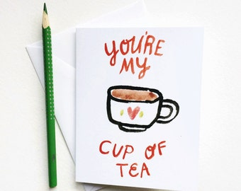 You're My Cup of Tea Card / A2 Size Card / Illustrated Valentine's Day Card