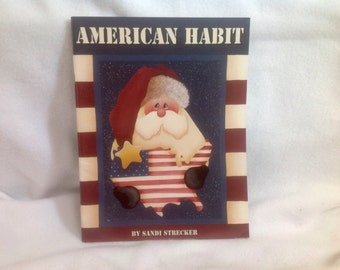 American Habit by Sandi Strecker ~ Book of Patriotic Decorative Painting Projects on Wood Patterns ~ Tole' Paint ~Kountry Keepsakes