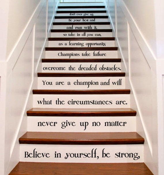 Vinyl stairs decal quote believe in yourself be strong for Interieur stickers